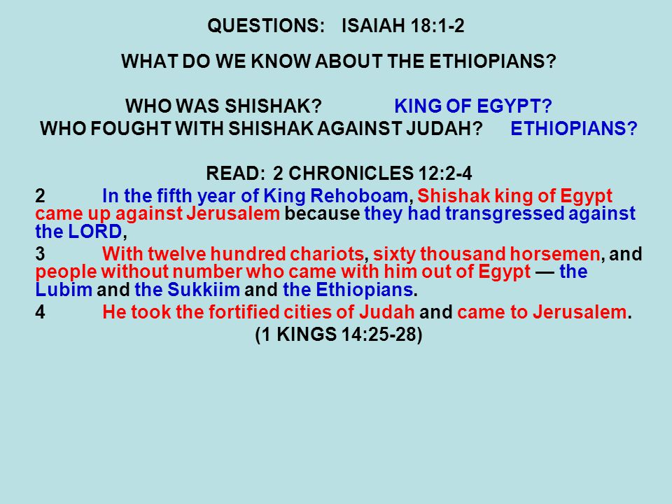 QUESTIONS:ISAIAH 18:1-2 WHAT DO WE KNOW ABOUT THE ETHIOPIANS.