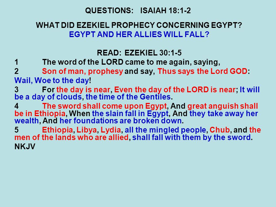 QUESTIONS:ISAIAH 18:1-2 WHAT DID EZEKIEL PROPHECY CONCERNING EGYPT.