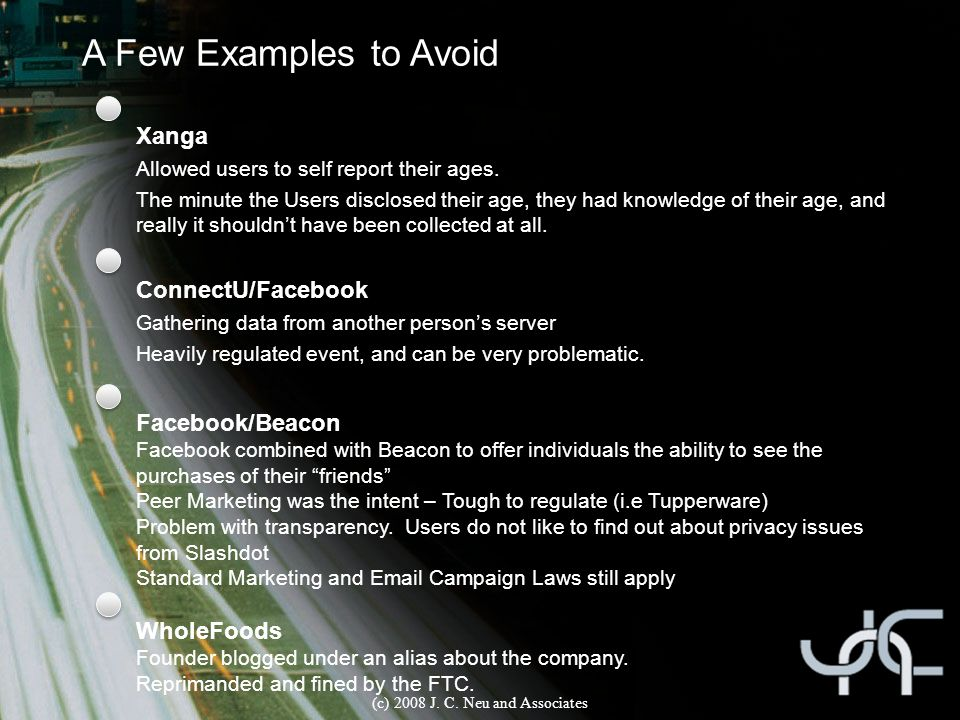 A Few Examples to Avoid Xanga Allowed users to self report their ages. The minute the Users disclosed their age, they had knowledge of their age, and