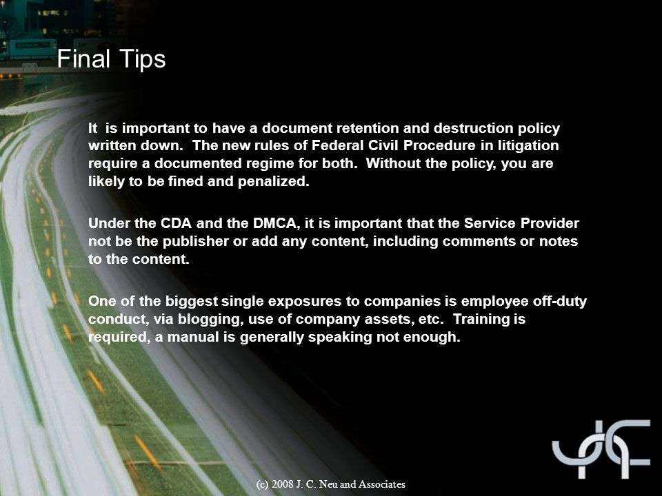 Final Tips It is important to have a document retention and destruction policy written down.