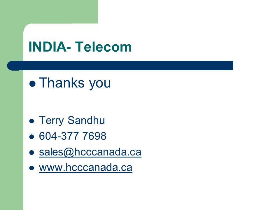 INDIA- Telecom Thanks you Terry Sandhu 604-377 7698 sales@hcccanada.ca www.hcccanada.ca