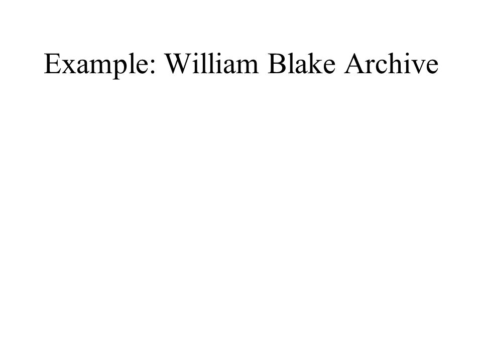 Example: William Blake Archive
