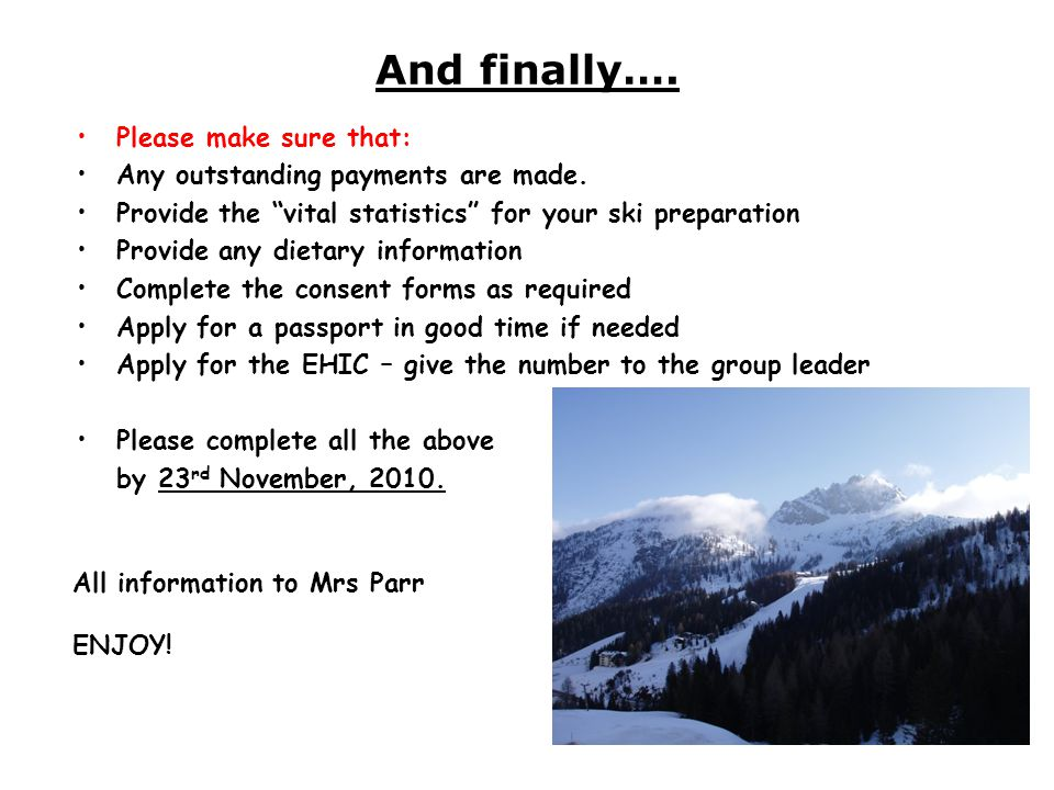 "And finally…. Please make sure that: Any outstanding payments are made. Provide the ""vital statistics"" for your ski preparation Provide any dietary in"