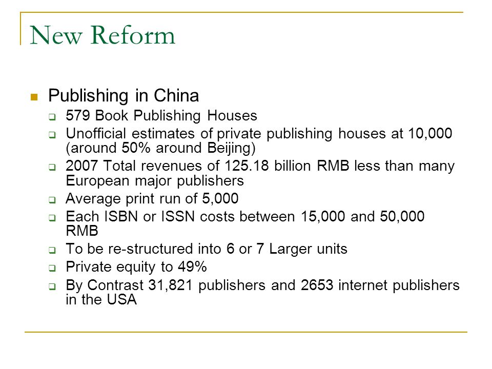 New Reform Publishing in China  579 Book Publishing Houses  Unofficial estimates of private publishing houses at 10,000 (around 50% around Beijing)