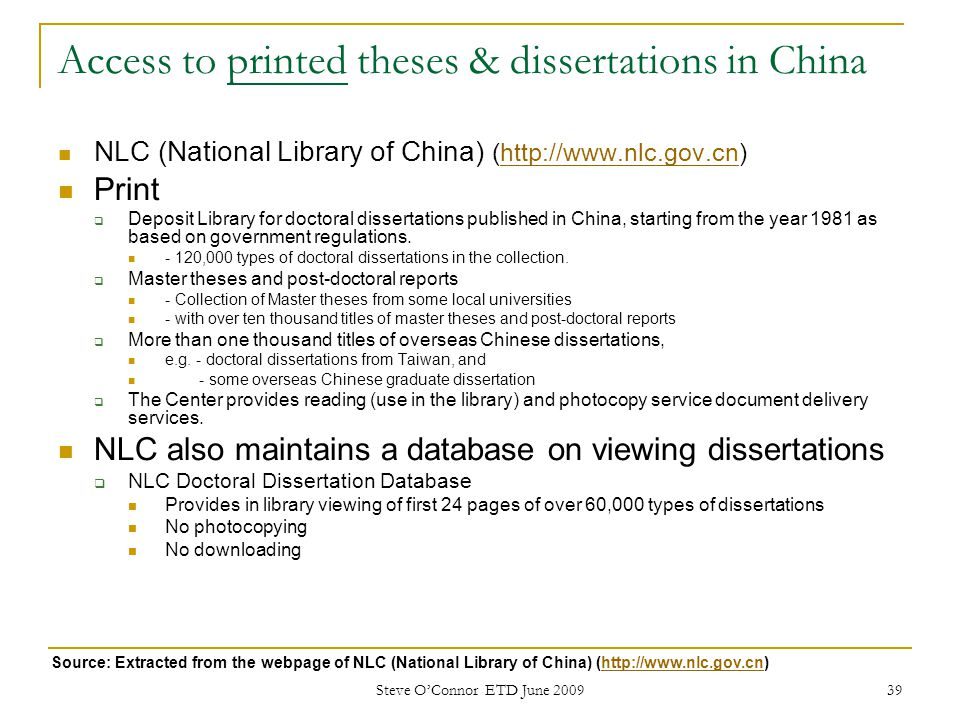 39 Access to printed theses & dissertations in China NLC (National Library of China) (http://www.nlc.gov.cn)http://www.nlc.gov.cn Print  Deposit Libr