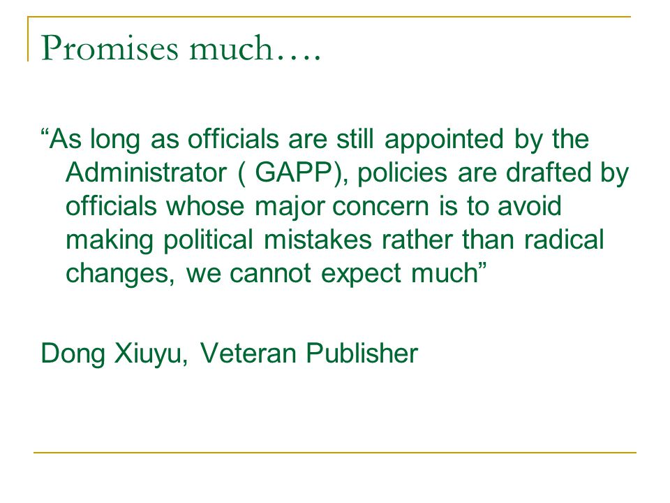 "Promises much…. ""As long as officials are still appointed by the Administrator ( GAPP), policies are drafted by officials whose major concern is to av"