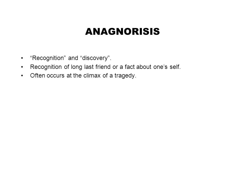 ANAGNORISIS Recognition and discovery .