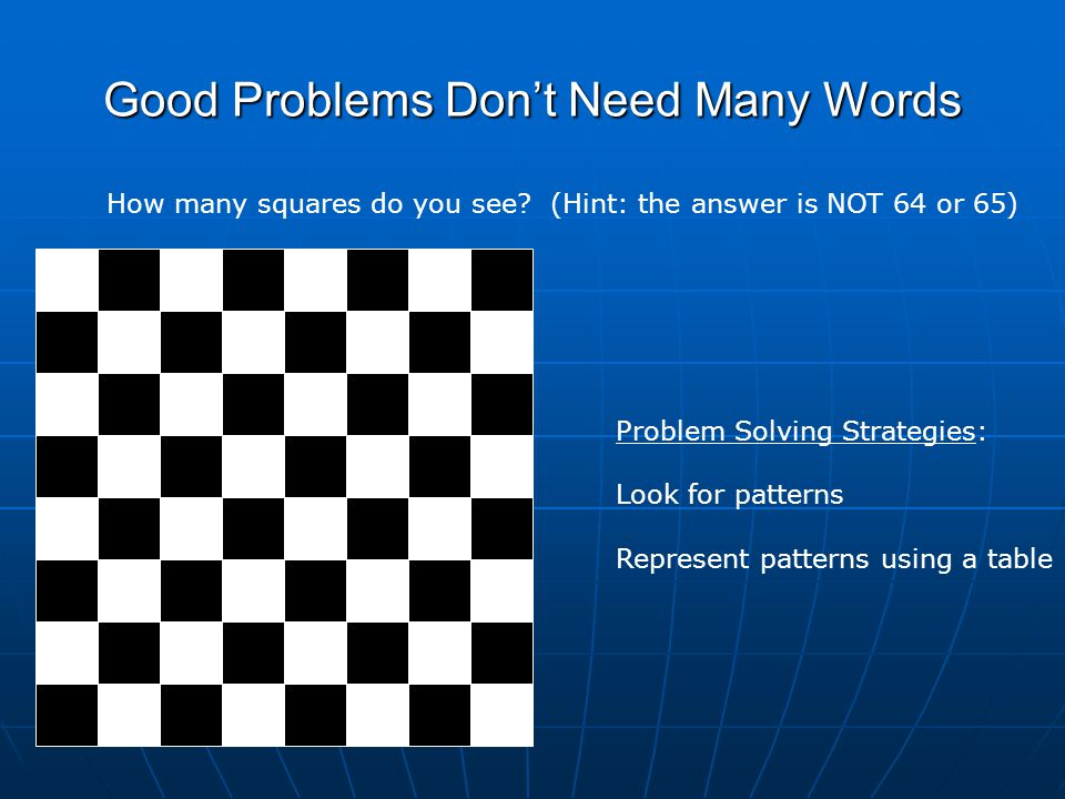 Good Problems Don't Need Many Words How many squares do you see.