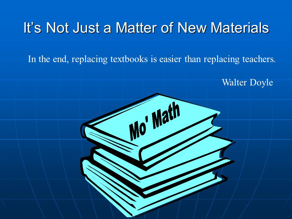 It's Not Just a Matter of New Materials In the end, replacing textbooks is easier than replacing teachers.