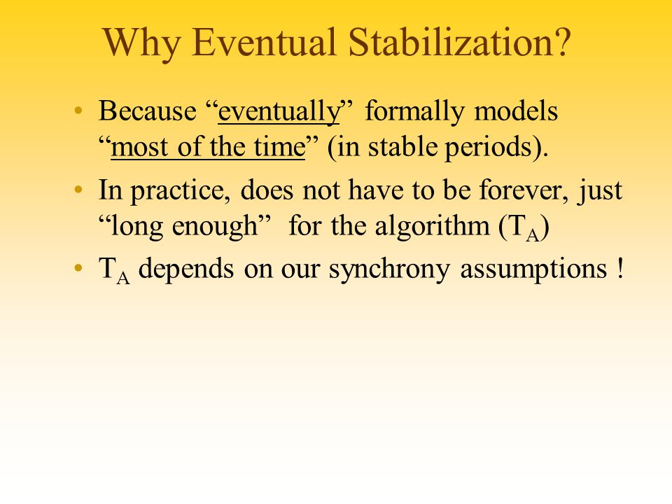 Why Eventual Stabilization.