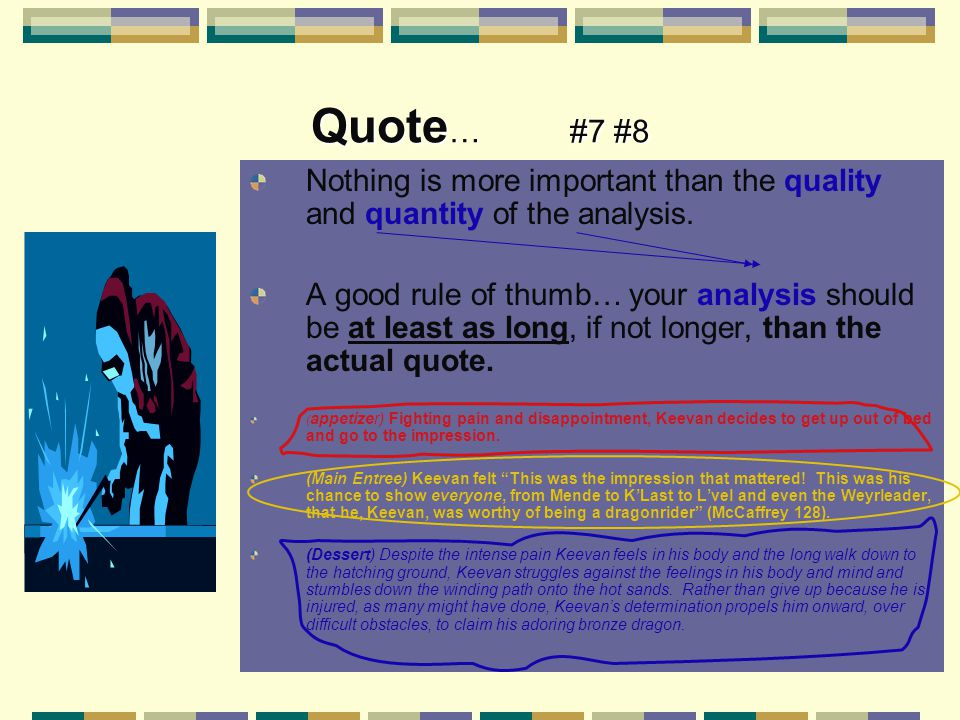 Quote … #7 #8 Nothing is more important than the quality and quantity of the analysis.