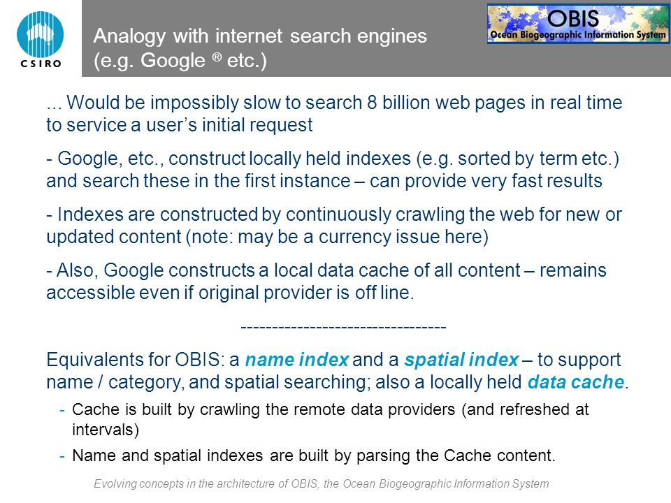 Evolving concepts in the architecture of OBIS, the Ocean Biogeographic Information System Analogy with internet search engines (e.g.