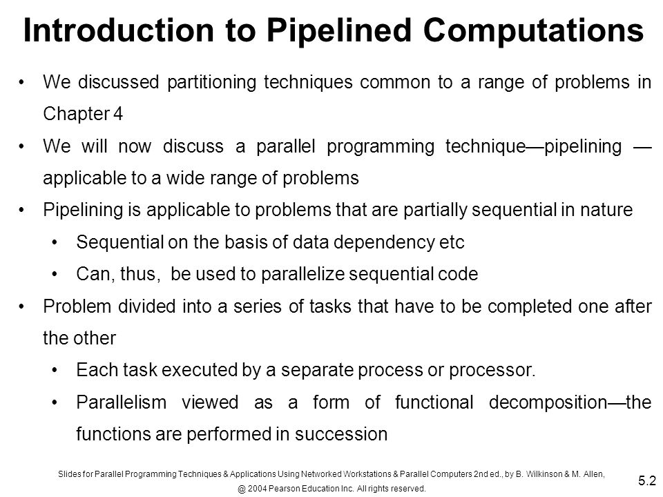 Slides for Parallel Programming Techniques & Applications Using Networked Workstations & Parallel Computers 2nd ed., by B.