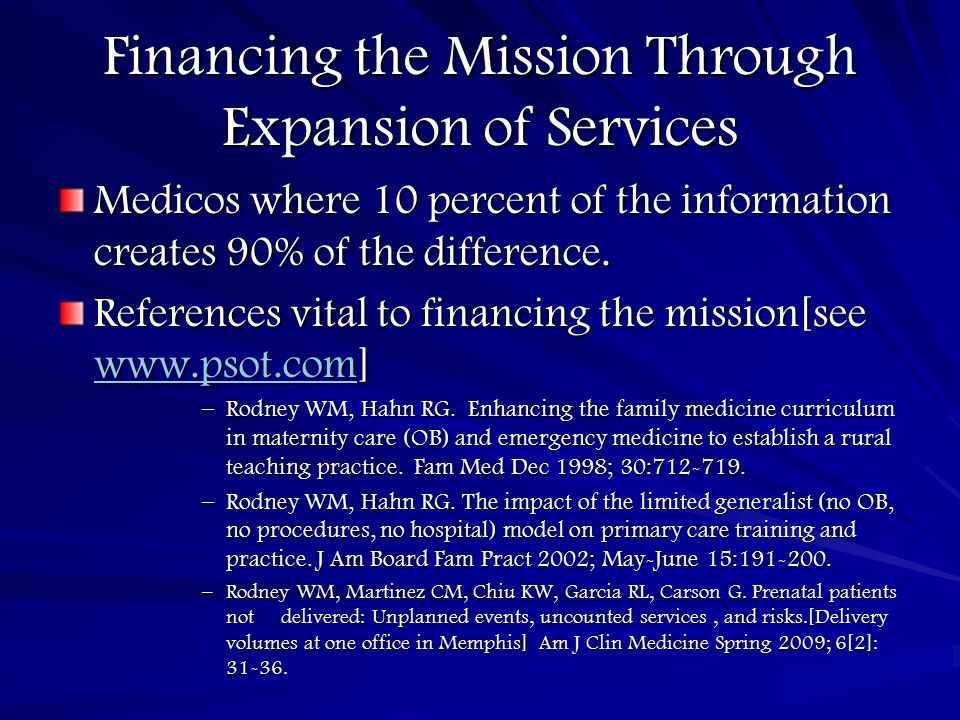 Financing the Mission Through Expansion of Services Medicos where 10 percent of the information creates 90% of the difference. References vital to fin