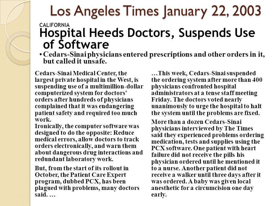 Cedars-Sinai Medical Center, the largest private hospital in the West, is suspending use of a multimillion-dollar computerized system for doctors orders after hundreds of physicians complained that it was endangering patient safety and required too much work.