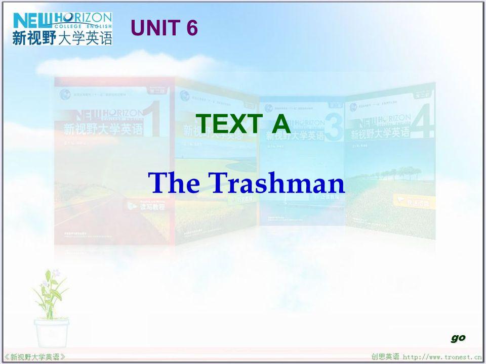 TEXT A The Trashman go UNIT 6