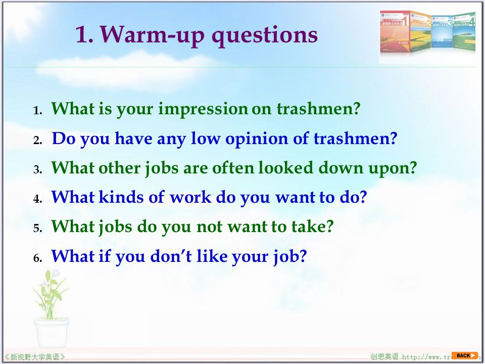 2.Comprehension questions 1. Did the trashman expect joy in his job when he took it.
