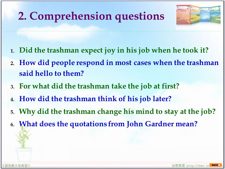2. Comprehension questions 1. Did the trashman expect joy in his job when he took it.