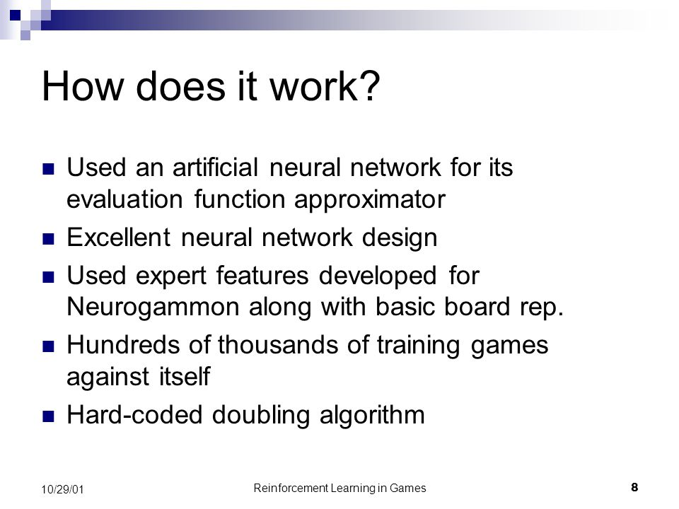 Reinforcement Learning in Games8 10/29/01 How does it work.