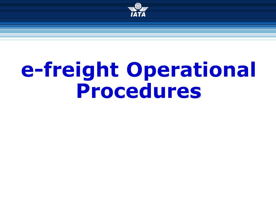 s e-freight Operational Procedures