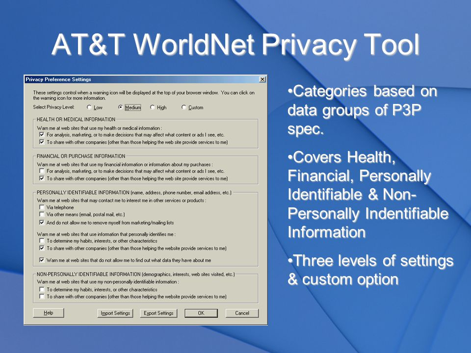 AT&T WorldNet Privacy Tool Categories based on data groups of P3P spec.Categories based on data groups of P3P spec.