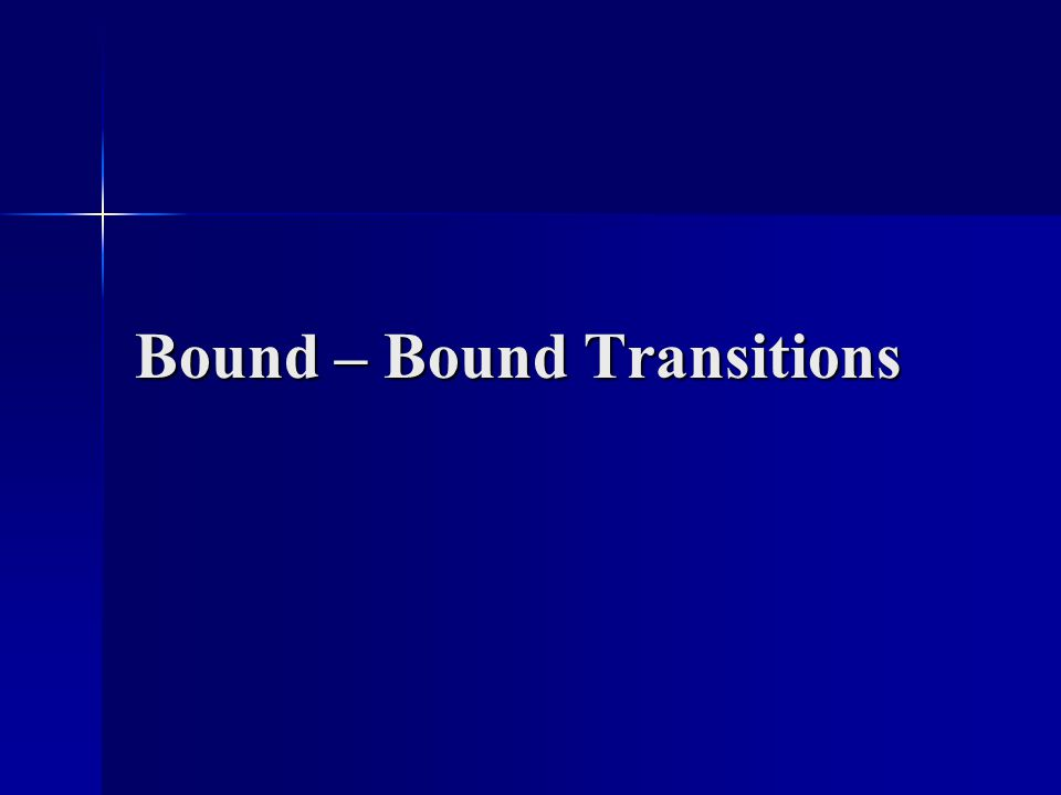 Bound – Bound Transitions