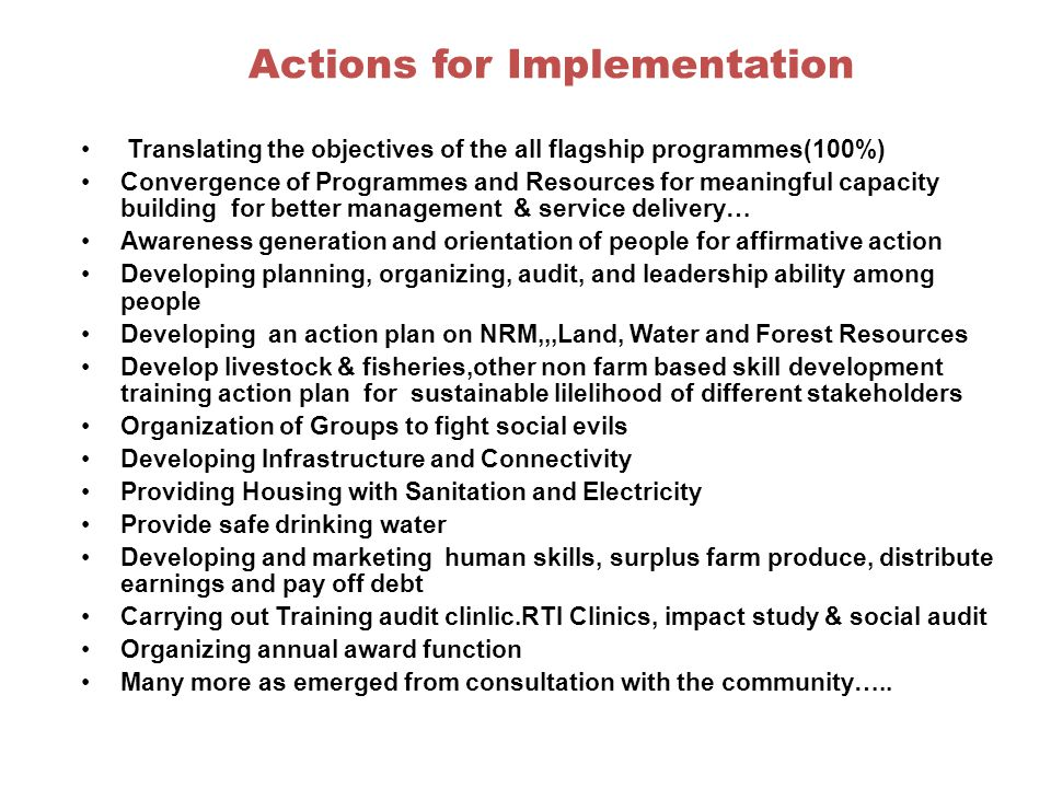 Actions for Implementation Translating the objectives of the all flagship programmes(100%) Convergence of Programmes and Resources for meaningful capa