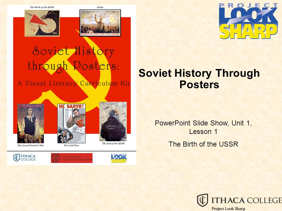 Soviet History Through Posters PowerPoint Slide Show, Unit 1, Lesson 1 The Birth of the USSR