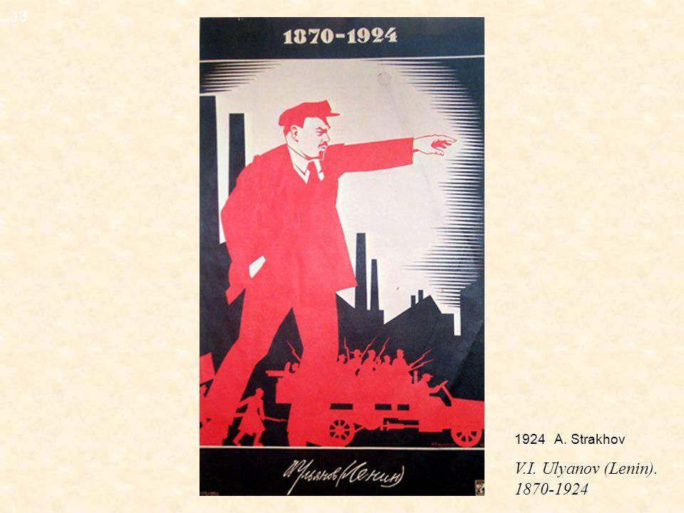 1924 A. Strakhov V.I. Ulyanov (Lenin). 1870-1924 13