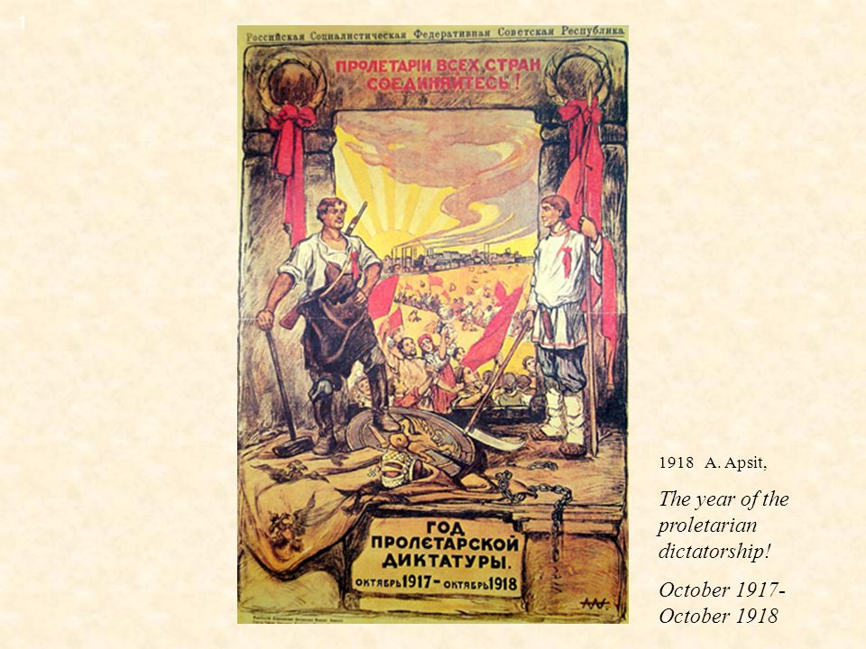 1 1918 A. Apsit, The year of the proletarian dictatorship! October 1917- October 1918