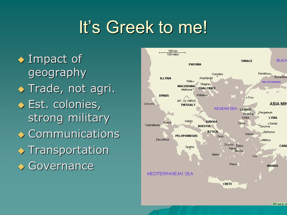 It's Greek to me.  Impact of geography  Trade, not agri.