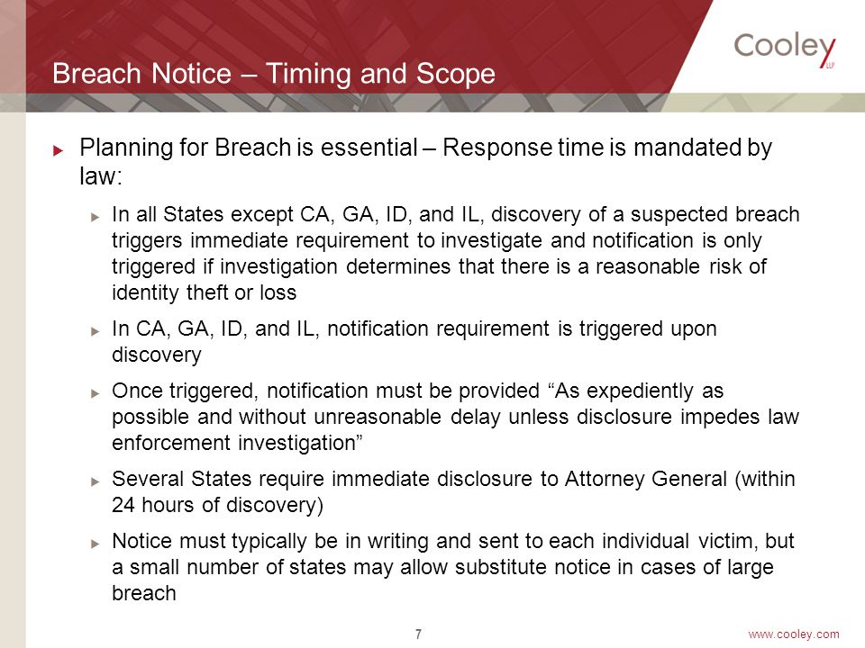 www.cooley.com Breach Notice - Content  Content of Notice:  General description of incident;  type of information breached;  toll-free numbers and addresses of the three NCRAs.
