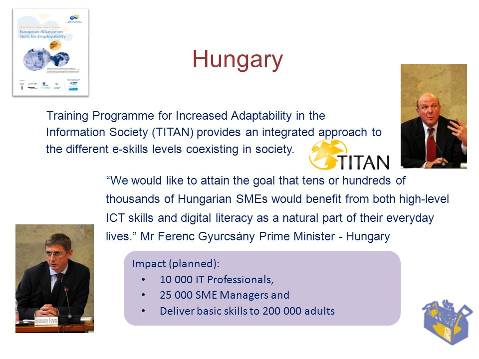 Hungary Training Programme for Increased Adaptability in the Information Society (TITAN) provides an integrated approach to the different e-skills levels coexisting in society.