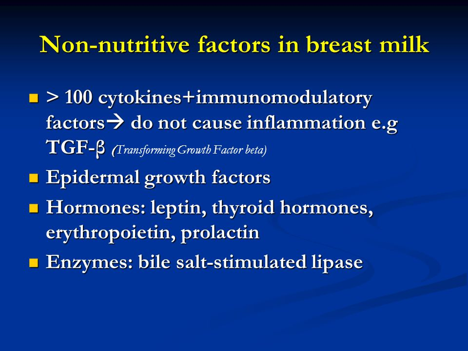 Non-nutritive factors in breast milk > 100 cytokines+immunomodulatory factors  do not cause inflammation e.g TGF-β ( > 100 cytokines+immunomodulatory