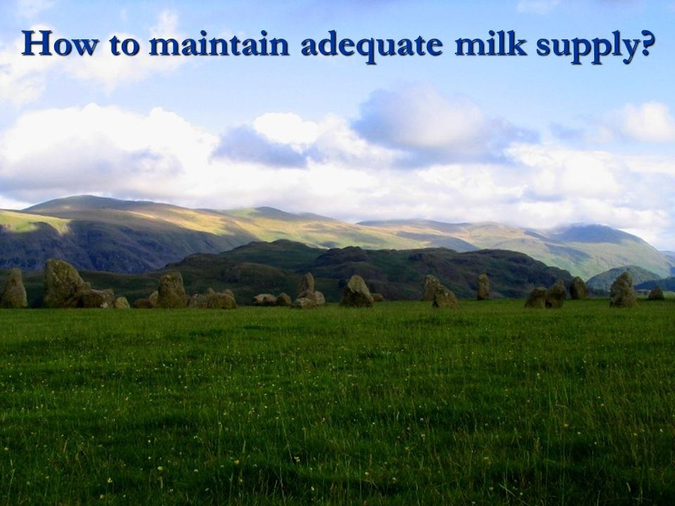 How to maintain adequate milk supply?