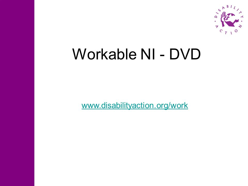 Workable NI - DVD www.disabilityaction.org/work