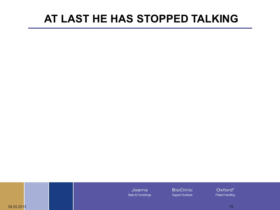 08.05.201570 AT LAST HE HAS STOPPED TALKING