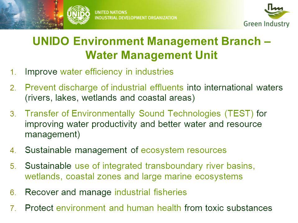 UNIDO Environment Management Branch – Water Management Unit 1.