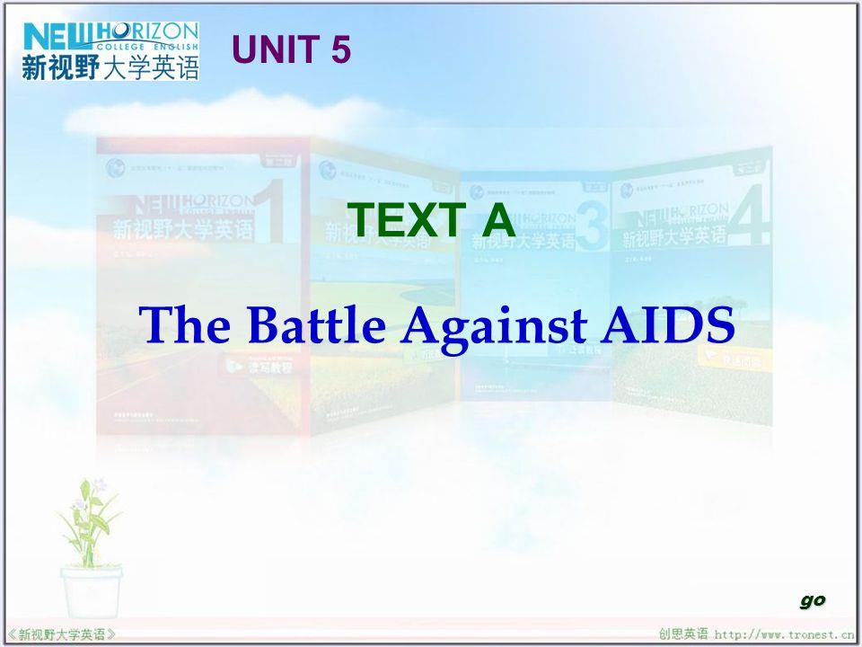 TEXT A The Battle Against AIDS go UNIT 5