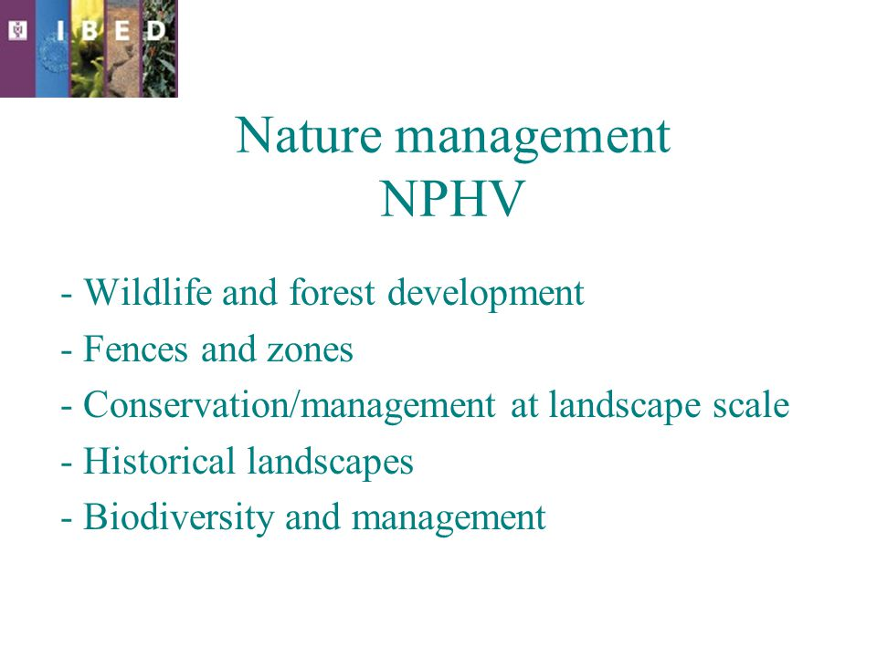 Nature management NPHV - Wildlife and forest development - Fences and zones - Conservation/management at landscape scale - Historical landscapes - Biodiversity and management