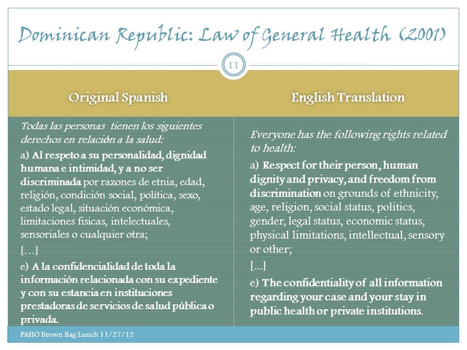 Original Spanish English Translation PAHO Brown Bag Lunch 11/27/12 Todas las personas tienen los siguientes derechos en relación a la salud: a) Al res
