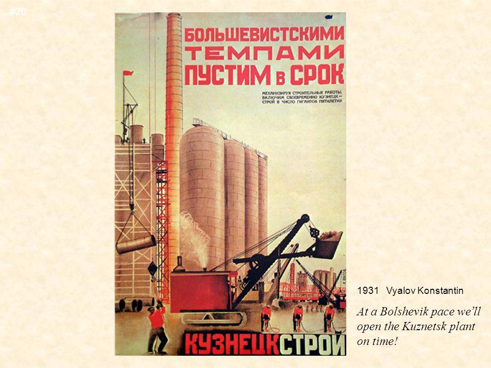 1931 Vyalov Konstantin At a Bolshevik pace we ' ll open the Kuznetsk plant on time! #20