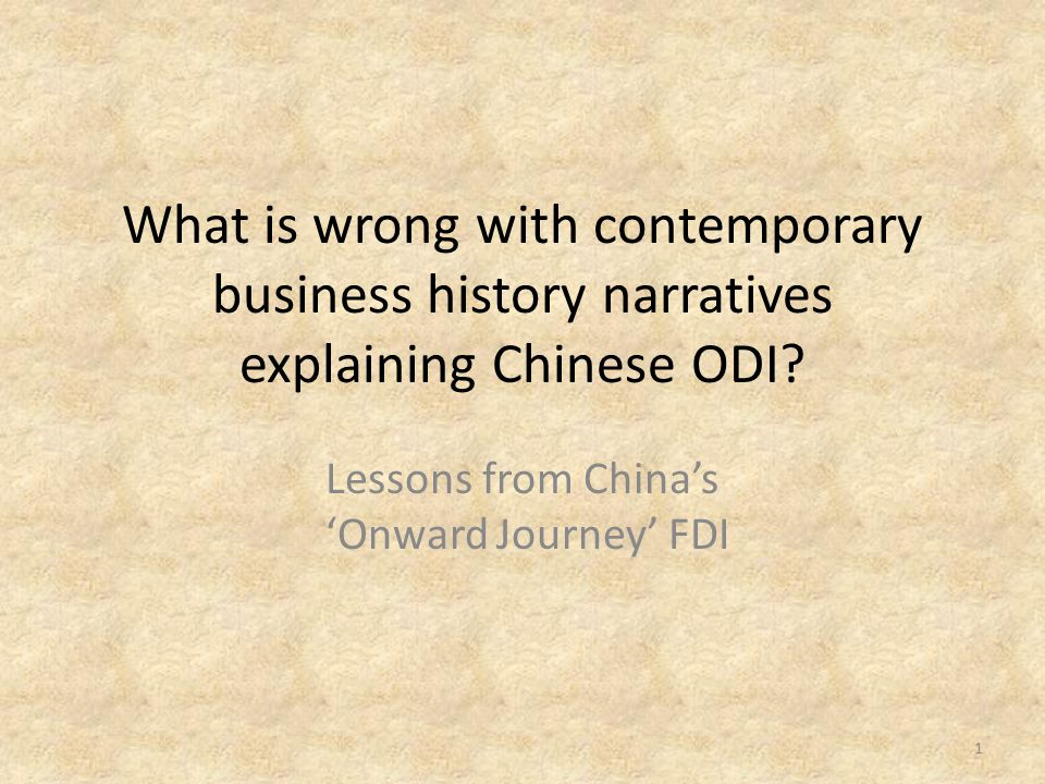 What is wrong with contemporary business history narratives explaining Chinese ODI.