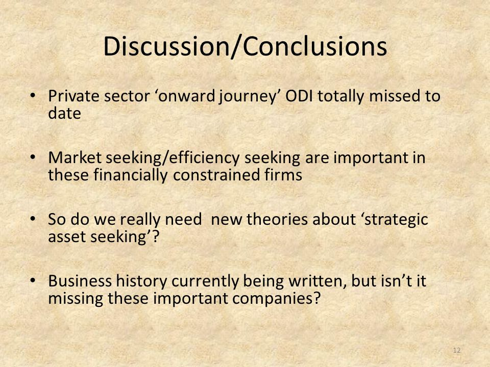Discussion/Conclusions Private sector 'onward journey' ODI totally missed to date Market seeking/efficiency seeking are important in these financially
