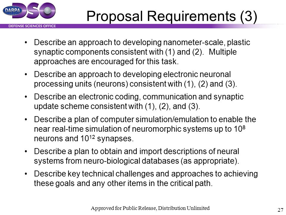 Approved for Public Release, Distribution Unlimited 27 Proposal Requirements (3) Describe an approach to developing nanometer-scale, plastic synaptic