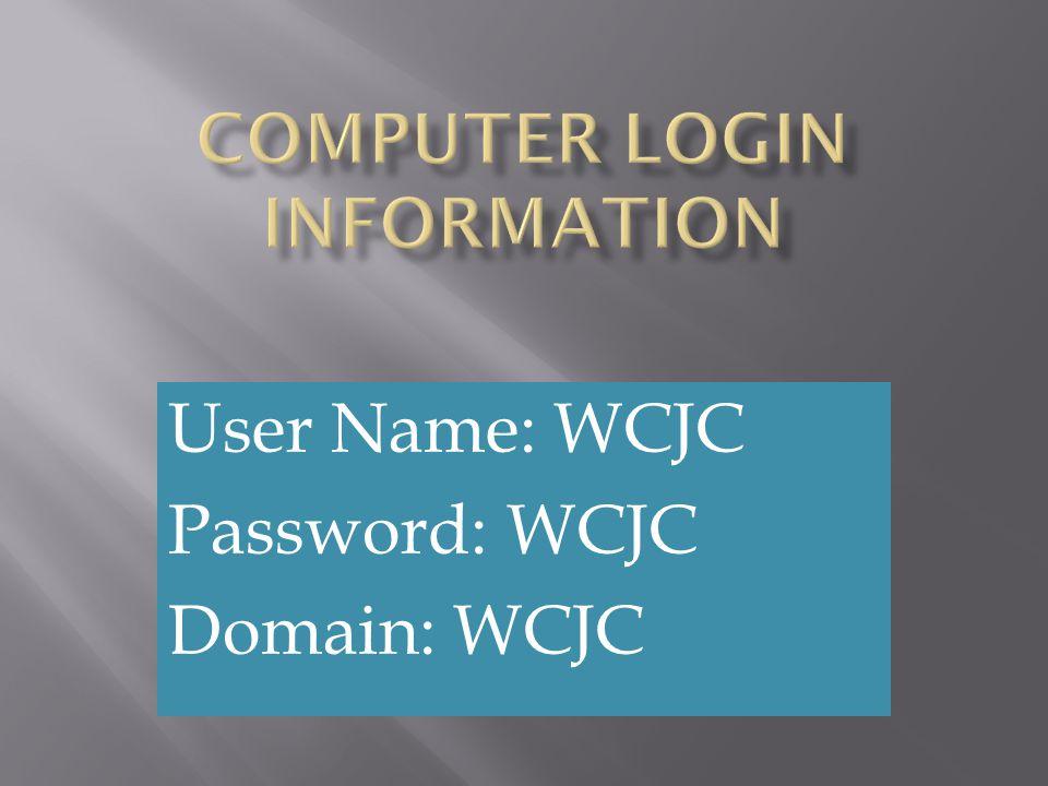 User Name: WCJC Password: WCJC Domain: WCJC