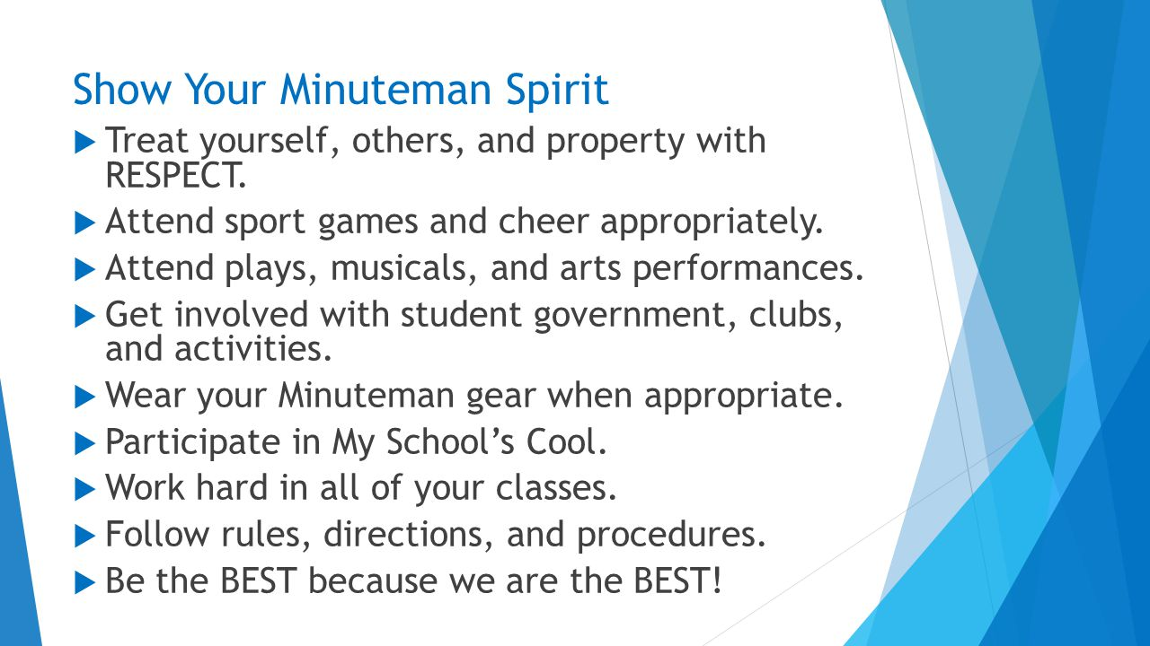 Show Your Minuteman Spirit  Treat yourself, others, and property with RESPECT.