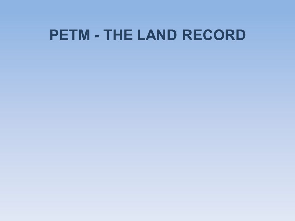 PETM - THE LAND RECORD