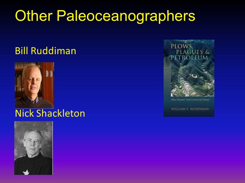 Bill Ruddiman Nick Shackleton Other Paleoceanographers