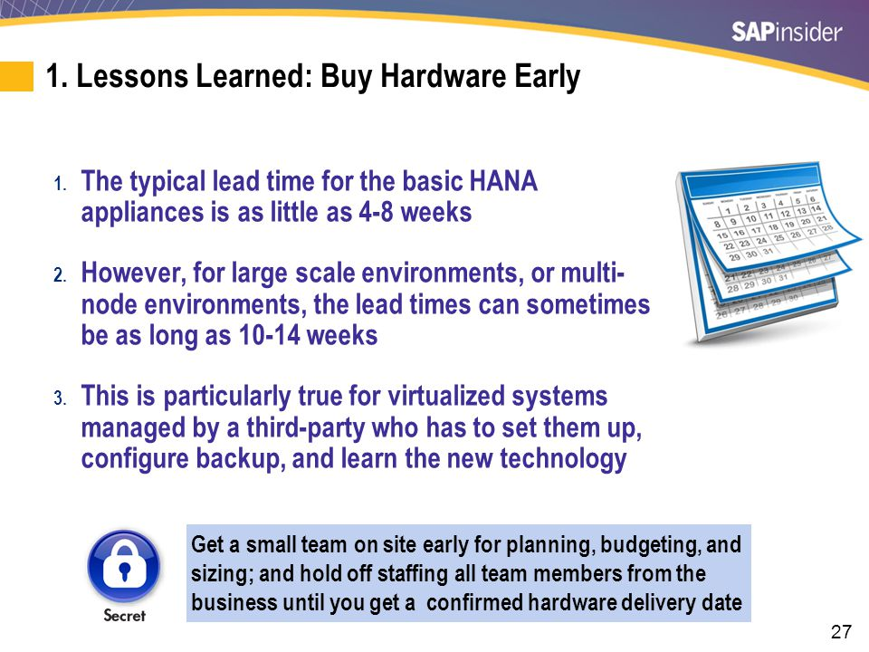 27 1.Lessons Learned: Buy Hardware Early 1.